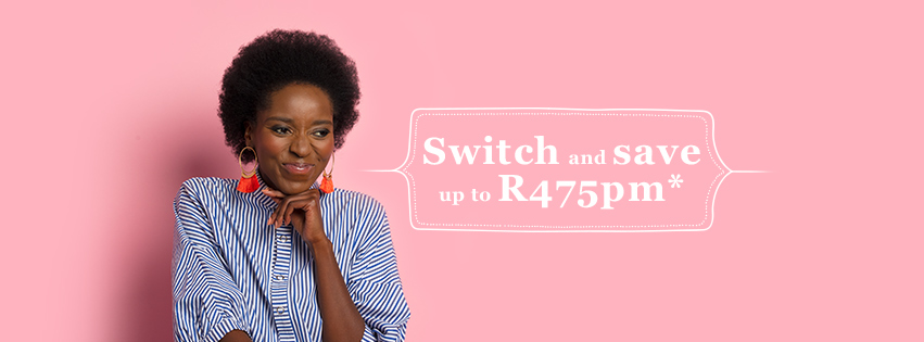 Switch and save up to R475pm*